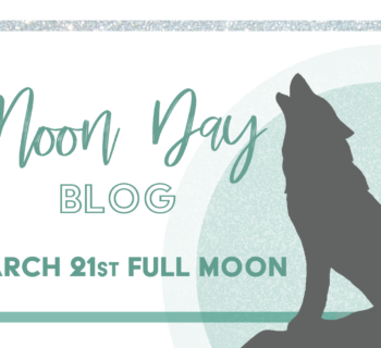 Moon Day Blog – March 21st Full Moon