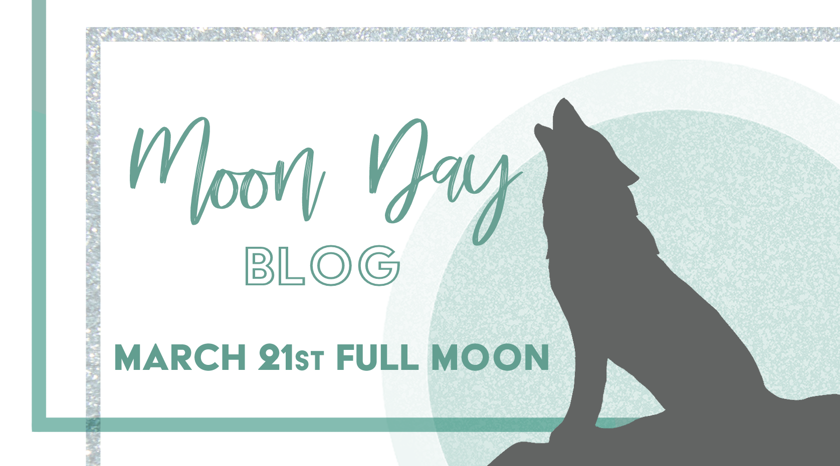 Moon Day – March 21st Full Moon
