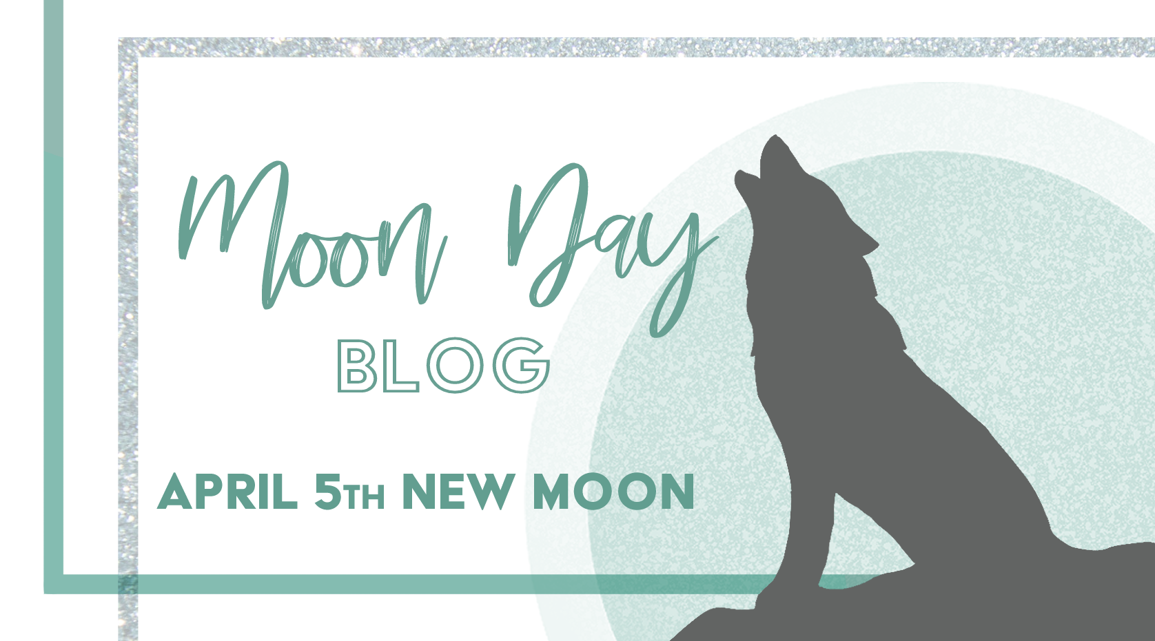 Moon Day – April 5th New Moon